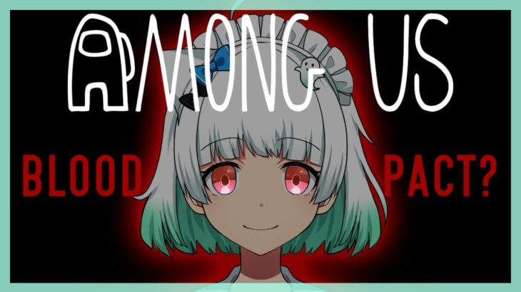 【Among Us: With Proximity Chat!!!】blood pact??♡   #ミントLIVE ゲーム配信 #VTuber