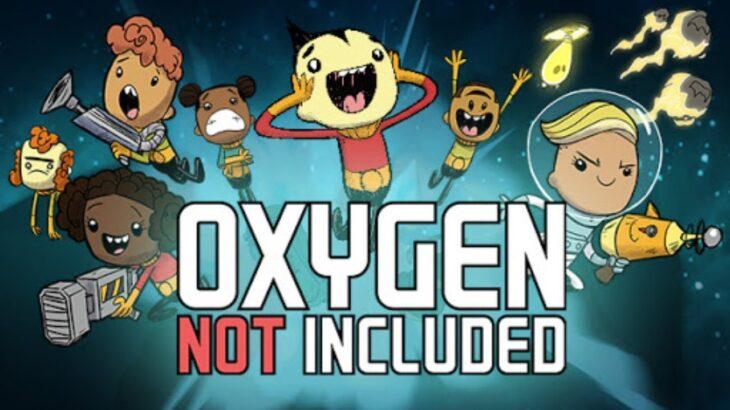 お昼休みはゲームやろう!Oxygen Not Includedやってみる