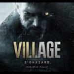 バイオハザードヴィレッジ体験版「8 HOURS IN VILLAGE」【村】を体験